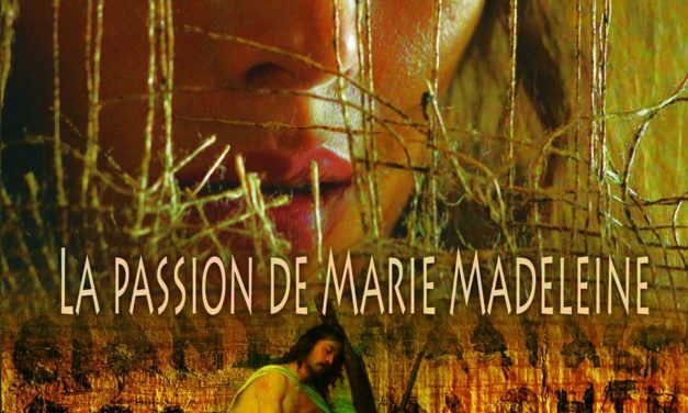 Film Documentaire « La Passion de Marie Madeleine »