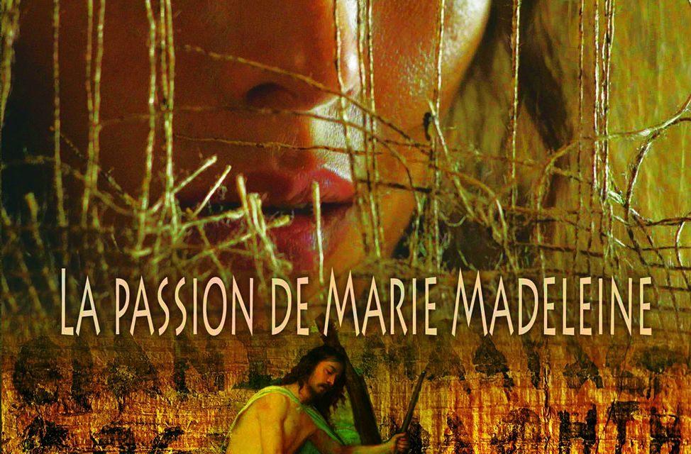 Film Documentaire «La Passion de Marie Madeleine»