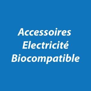 Accessoires électricité biocompatible